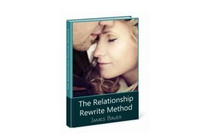 The Relationship Rewrite Method by James Bauer, All Best Reviews