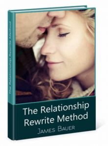 Relationship Rewrite Method By James Bauer THE SECRETS THAT WILL BRING HIM BACK | Now Is Your Time FREE PDF DOWNLOAD