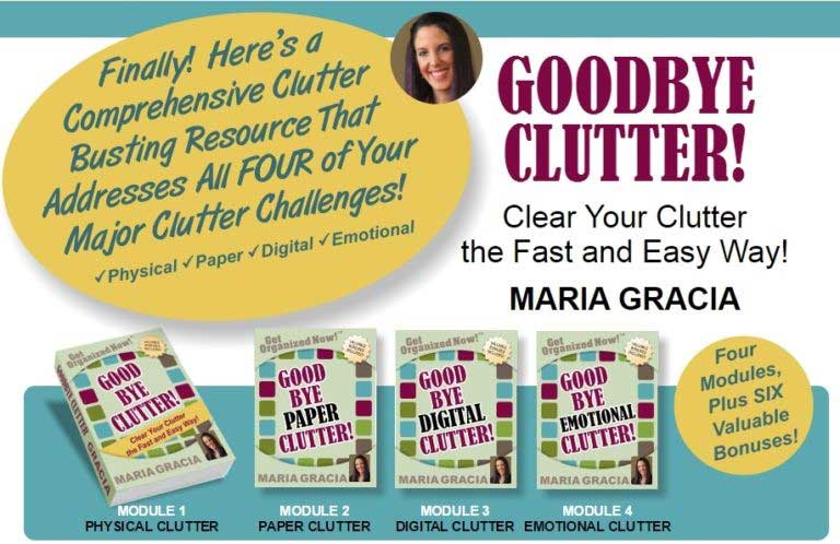 Clear your clutter the fast and easy way | Goodbye Clutter by Maria Gracia