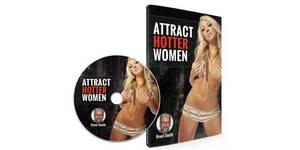 Attract Hotter Women by Brent Smith : The Lazy Man's Way To Be More …