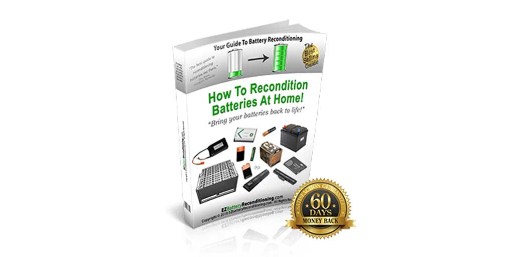 New Battery Reconditioning Course – Recondition Your Old Batteries Back To 100% Of Their Working Condition