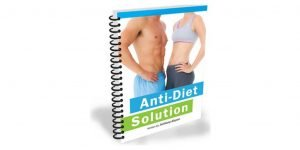 Anti Diet Solution Review – A Crappy, Fluff-Filled Weight Loss Guide