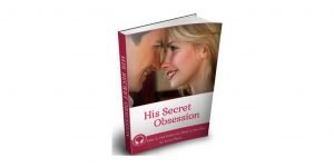 His Secret Obsession Review. How to Trigger a Man's Hero Instinct, All Best Reviews
