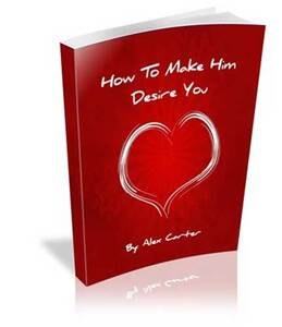 Make Him Desire You Review  -   By Alex Carter + VIP Bonus