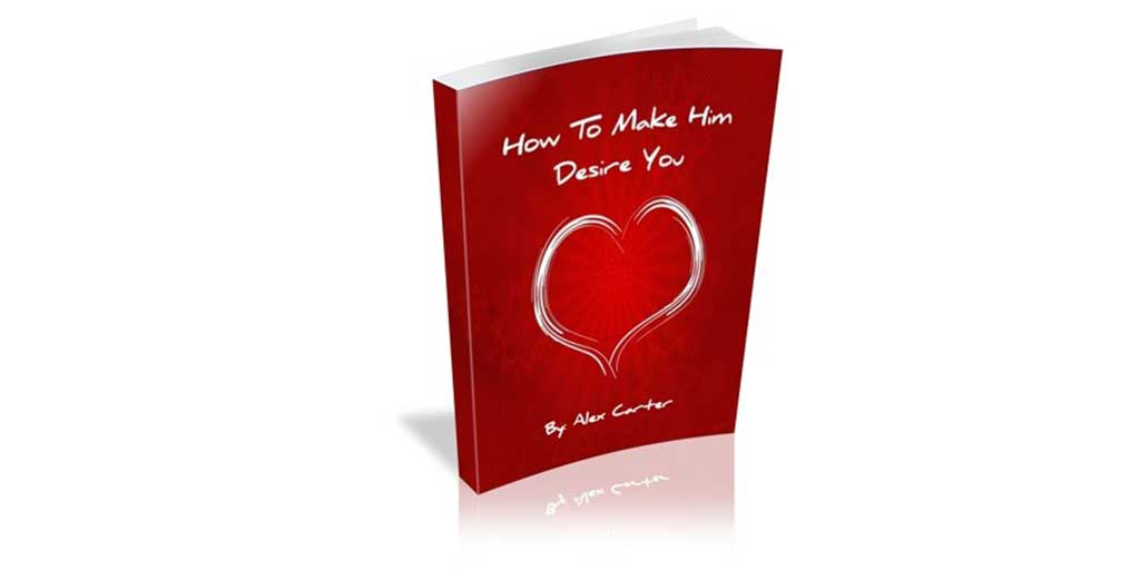 Make Him Desire You Review  –  $47 By Alex Carter + VIP Bonus