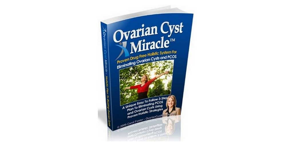 Ovarian Cyst Miracle Review – Carol Foster's eBook a Scam?