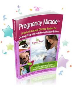Pregnancy Miracle Review - Cure Infertility and Get Pregnant Naturally!