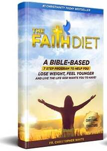 The Faith Diet. A Bible-Based Lose Weight, Look Your Very Best, All Best Reviews