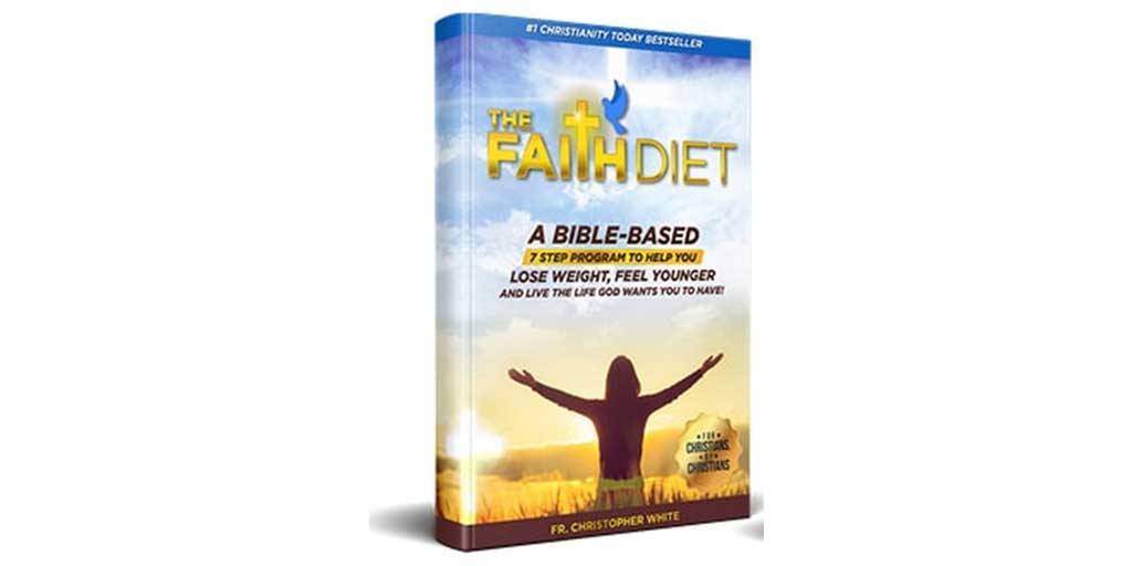 The Faith Diet – A Bible-Based Lose Weight, Look Your Very Best, And …