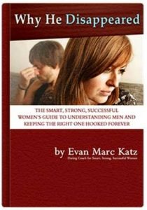 Why He Disappeared By Evan Marc Katz Why He Disappeared • Dating Coach - Evan Marc Katz..