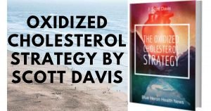 The Oxidized Cholesterol Strategy: Reduce Cholesterol Naturally by Scott Davis