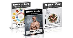 The Hard Wood Tonic System Review Can This Help You To Reverse ED?