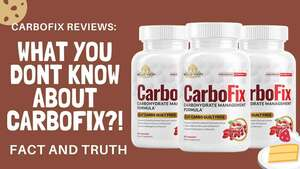CarboFix Review Does Carbofix Weight Loss Supplement Really Work Or Scam?