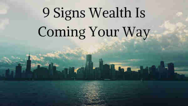 9 Signs Wealth Is Coming Your WayWhat Manifestation Magic Can Do for You